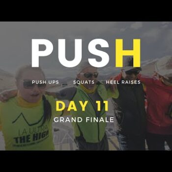 PUSH day 11 - powered by La Ultra - The High   Get Off Your Ar$e