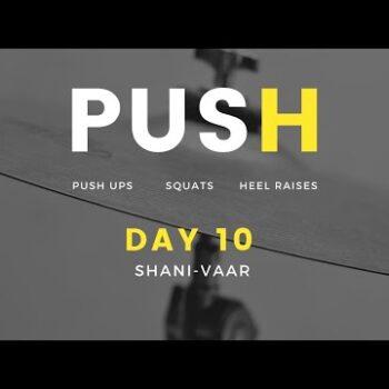 PUSH day 10
